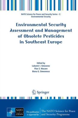 Environmental Security Assessment and Management of Obsolete Pesticides in Southeast Europe