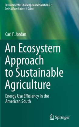 An Ecosystem Approach to Sustainable Agriculture: Energy Use Efficiency in the American South