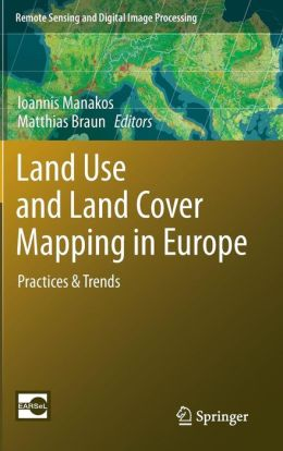 Land Use and Land Cover Mapping in Europe: Practices & Trends