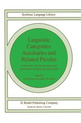 Linguistic Categories: Auxiliaries and Related Puzzles: Volume Two: The Scope, Order, and Distribution of English Auxiliary Verbs