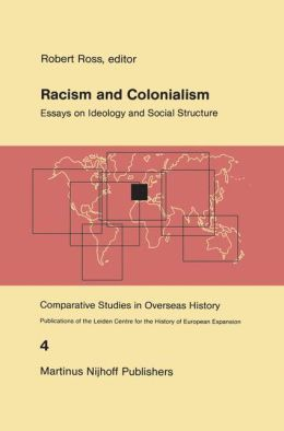 Racism and Colonialism: Essays on Ideology and Social Structure