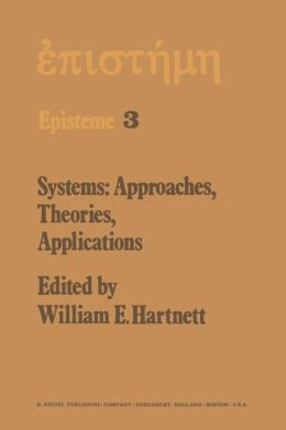Systems: Approaches, Theories, Applications: Including the Proceedings of the Eighth George Hudson Symposium Held at Plattsburgh, New York, April 11-12, 1975