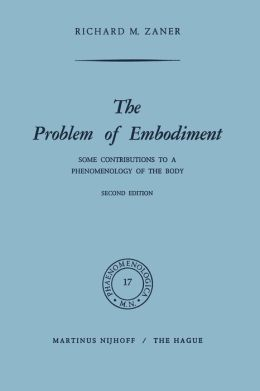 The Problem of Embodiment: Some Contributions to a Phenomenology of the Body