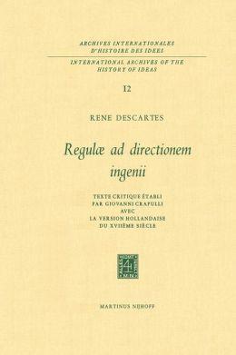 Regulæ ad Directionem IngenII: Texte critique établi par Giovanni Crapulli avec la version hollandaise du XVIIième siècle