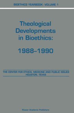 Bioethics Yearbook: Theological Developments in Bioethics: 1988-1990