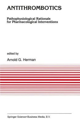 Antithrombotics: Pathophysiological Rationale for Pharmacological Interventions