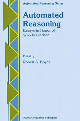 Automated Reasoning: Essays in Honor of Woody Bledsoe