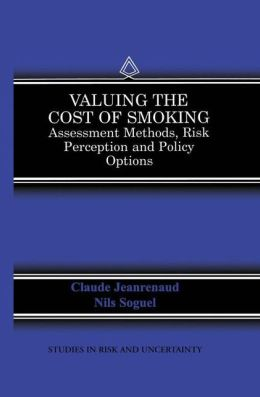 Valuing the Cost of Smoking: Assessment Methods, Risk Perception and Policy Options