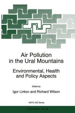 Air Pollution in the Ural Mountains: Environmental, Health and Policy Aspects