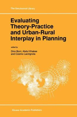 Evaluating Theory-Practice and Urban-Rural Interplay in Planning