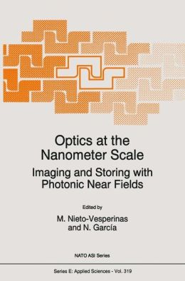 Optics at the Nanometer Scale: Imaging and Storing with Photonic Near Fields