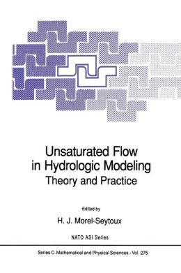 Unsaturated Flow in Hydrologic Modeling: Theory and Practice