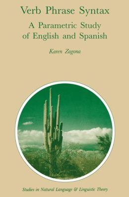 Verb Phrase Syntax: A Parametric Study of English and Spanish: A Parametric Study of English and Spanish