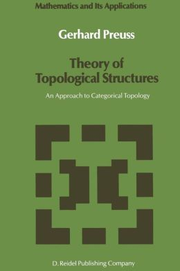 Theory of Topological Structures: An Approach to Categorical Topology