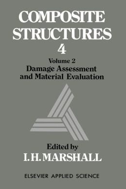 Composite Structures 4: Volume 2 Damage Assessment and Material Evaluation