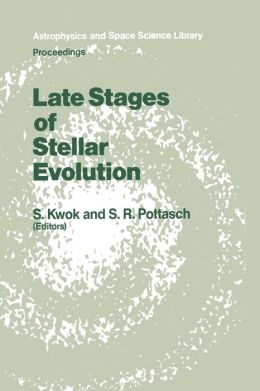 Late Stages of Stellar Evolution: Proceedings of the Workshop Held in Calgary, Canada, from 2-5 June, 1986