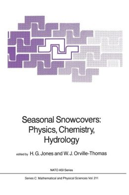 Seasonal Snowcovers: Physics, Chemistry, Hydrology