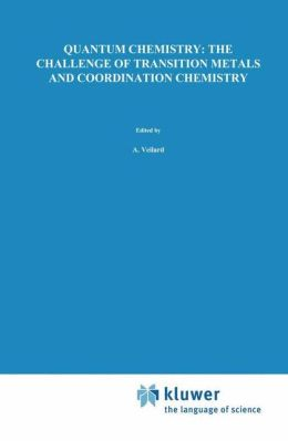 Quantum Chemistry: The Challenge of Transition Metals and Coordination Chemistry