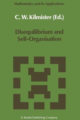 Disequilibrium and Self-Organisation