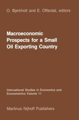 Macroeconomic Prospects for a Small Oil Exporting Country