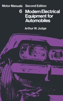 Modern Electrical Equipment for Automobiles: Motor Manuals Volume Six