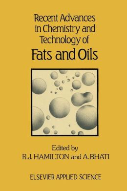 Recent Advances in Chemistry and Technology of Fats and Oils