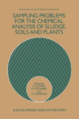 Sampling Problems for the Chemical Analysis of Sludge, Soils and Plants