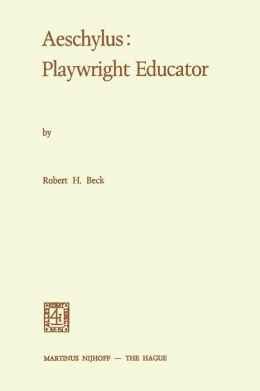 Aeschylus: Playwright Educator