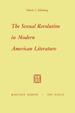 The Sexual Revolution in Modern American Literature