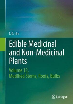 Edible Medicinal and Non-Medicinal Plants: Volume 10, Modified Stems, Roots, Bulbs