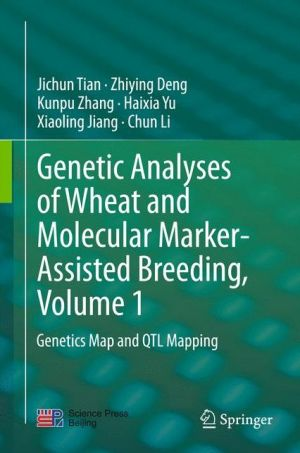 Genetic Analyses of Wheat and Molecular Marker-Assisted Breeding, Volume 1: Genetics Map and QTL Mapping