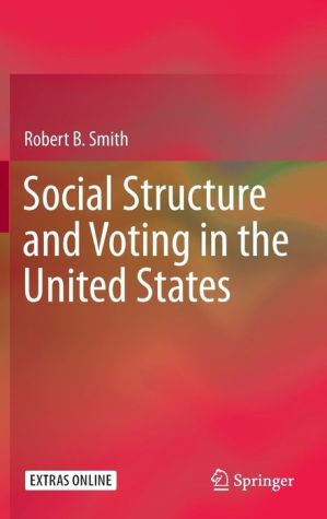 Social Structure and Voting in the United States: The Role of Political Ideology in Elections