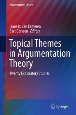 Topical Themes in Argumentation Theory: Twenty Exploratory Studies