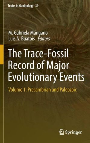 The Trace-Fossil Record of Major Evolutionary Events: Volume 1: Precambrian and Paleozoic