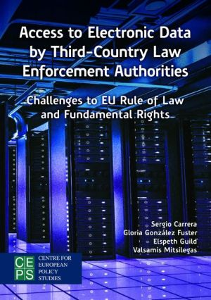 Access to Electronic Data by Third-Country Law Enforcement Authorities: Challenges to EU Rule of Law and Fundamental Rights