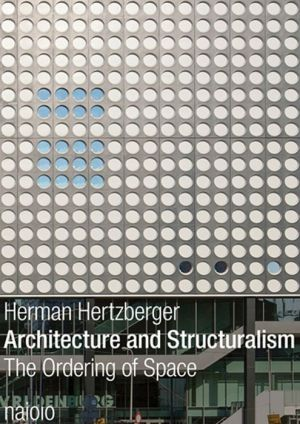 Architecture and Structuralism: The Ordering of Space