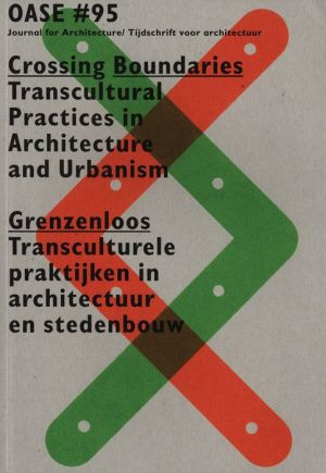 Oase 95: Crossing Boundaries: Transcultural Practices in Architecture and Urbanism
