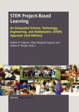 STEM Project-Based Learning: An Integrated Science, Technology, Engineering, and Mathematics (STEM) Approach (2nd Edition)