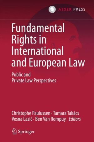 Fundamental Rights in International and European Law: Public and Private Law Perspectives