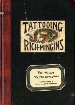 The Mingins Photo Collection: 1288 Pictures of Early Western Tattoos