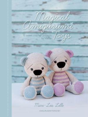 Magical Amigurumi Toys: 15 sweet crochet projects
