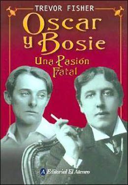Oscar Y Bosie