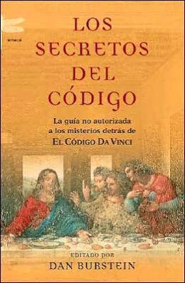 Los secretos del código: La guía no autorizada a los misterios detrás de El Codigo Da Vinci