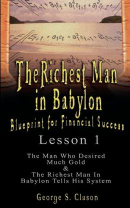 Richest Man in Babylon: Blueprint for Financial Success - Lesson 1