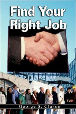 Find Your Right Job by George S Clason