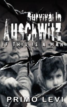 survival in auschwitz by primo levi essay In primo levi's survival in auschwitz, levi gives a detailed account of his life in a concentration camp primo levi was a young italian chemist who was only twenty-four years old when he was captured by the nazis in 1943.