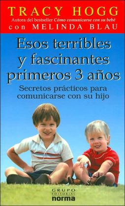 Esos Terribles y Fascinantes 3 Anos (Spanish Edition) Melinda Blau and Tracy Hogg