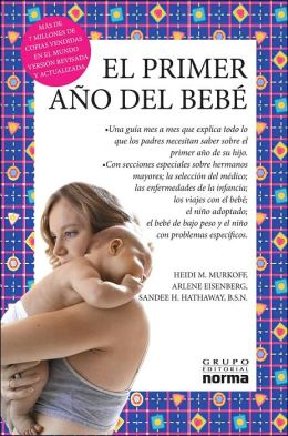 El primer ano del bebe (What to Expect the First Year)