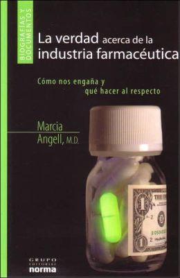 La Verdad Acerca de la Industria Farmaceutica