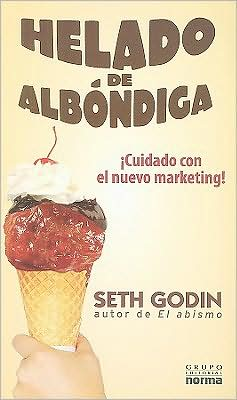 Helado de albondiga (Meatball Sundae: Is Your Marketing out of Sync?)